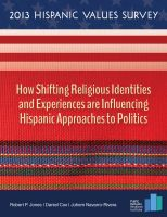 Cover for '2013 Hispanic Values Survey: How Shifting Religious Identities and Experiences are Influencing Hispanic Approaches to Politics'