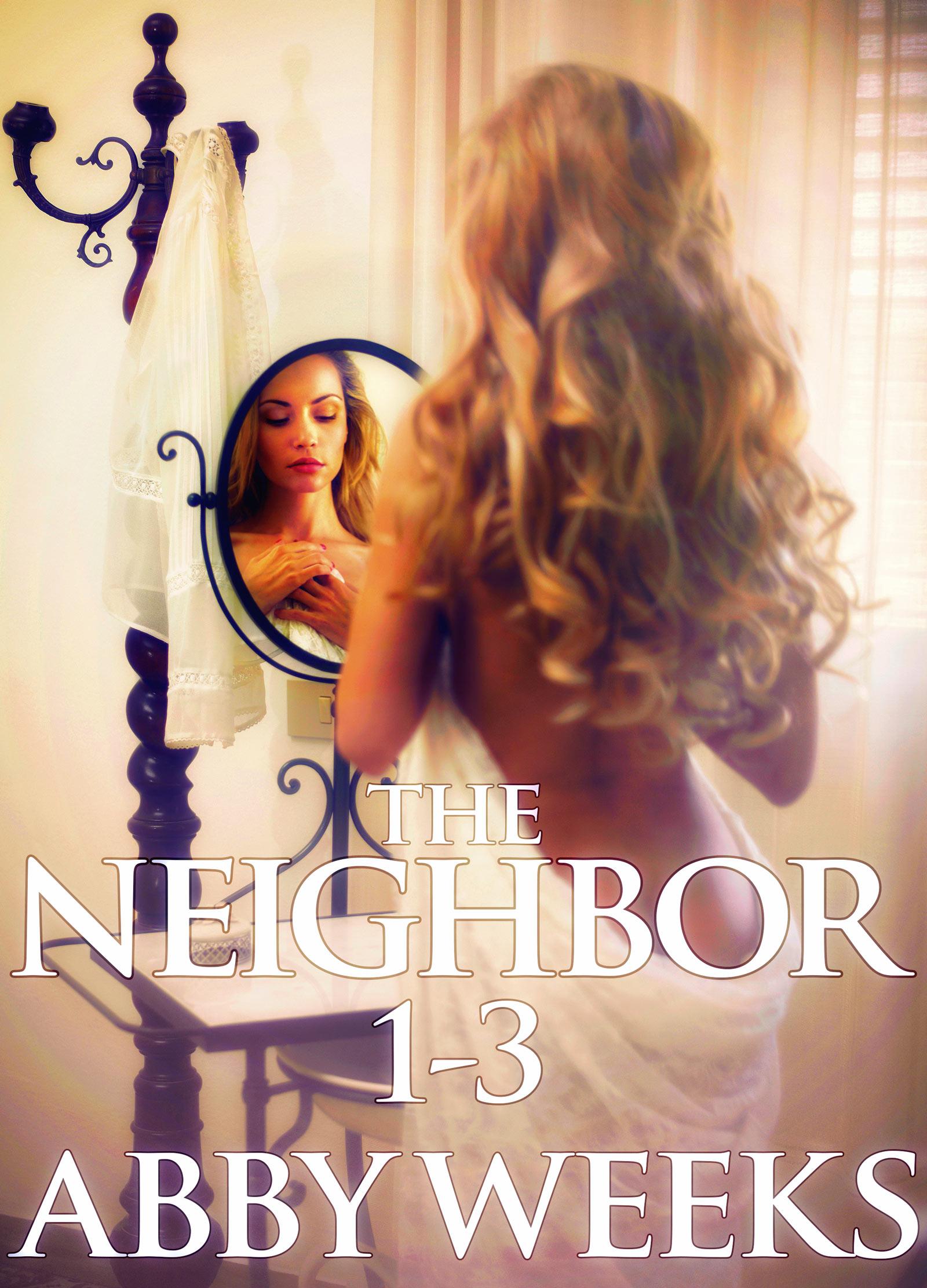 Abby Weeks - The Neighbor 1-3