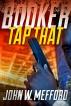 Booker - Tap That by John W. Mefford
