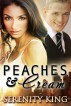 Peaches and Cream by Serenity King