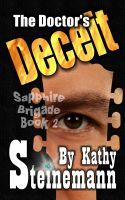 Kathy Steinemann - The Doctor's Deceit: Sapphire Brigade Book 2