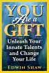 You Are a Gift : Unleash your innate talents and change your Life by eshaw89