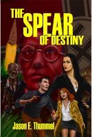 Cover for 'The Spear of Destiny: a Lance Chambers Mystery'