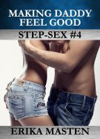 Cover for 'Making Daddy Feel Good: Step-Sex #4'