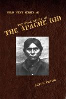 Cover for 'The Real Story of the Apache Kid'