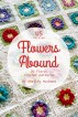 Flowers Abound : 20 Floral Crochet Patterns US Version by Shelley Husband