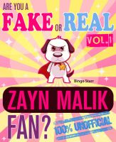 Cover for 'Are You a Fake or Real Zayn Malik Fan? Vol. 1 - The 100% Unofficial Quiz and Facts Trivia Travel Set Game'