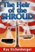 The Heir of the Shroud by Ray Eichenberger