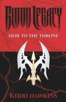 Cover for 'Blood Legacy: Heir to the Throne'