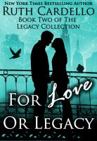 Cover for 'For Love or Legacy (Book 2: The Legacy Collection)'