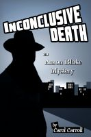 Cover for 'Inconclusive Death an Aaron Blake Mystery'