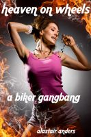 Cover for 'Heaven on Wheels: A Biker Gangbang: M+/f, rough sex, biker erotica'