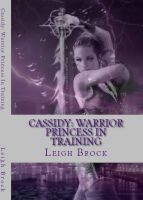 Cover for 'Cassidy: Warrior Princess in Training'