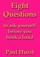 Cover for 'Eight questions to ask yourself before you book a band'