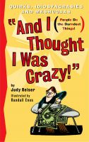 Cover for 'And I Thought I Was Crazy! Quirks, Idiosyncrasies and Meshugaas'