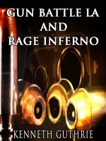Cover for 'Rage Inferno and Gun Battle LA (Gunz Action Series)'