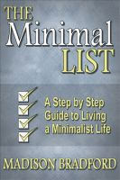 Cover for 'The Minimal LIST: A Step by Step Guide to Living a Minimalist Life'