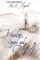 Cover for 'Freedom, Spiced and Drunk'