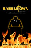Cover for 'Rabbletown: Life in These United Christian States of Holy America'