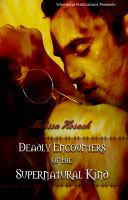 Cover for 'Deadly Encounters of the Supernatural Kind'