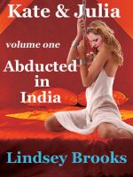 Cover for 'Kate & Julia:  Abducted in India'