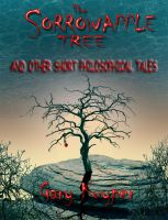 Cover for 'The Sorrowapple Tree and Other Short Philosophical Tales'