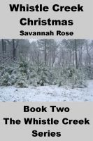 Cover for 'WHISTLE CREEK CHRISTMAS Book Two of The Whistle Creek Series'