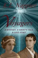 Cover for 'Voyagers: A Mystery, A Ghost's Tale, A Love Story'