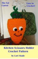 Cover for 'Fat Carrot Kitchen Scissors Holder Crochet Pattern'