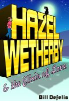 Cover for 'Hazel Wetherby & The Elixir of Love'