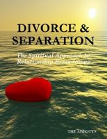 Cover for 'Divorce and Separation - The Spiritual Approach to Relationship Breakdowns'