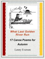 Cover for 'What Last Golden River Run: 17 Canoe Poems for Autumn'