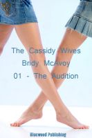 Cover for 'The Cassidy Wives - 1 - Audition'