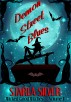 Demon Street Blues (Volume One) Wicked Good Witches by Starla Silver