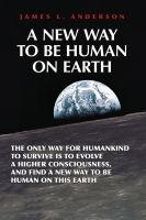 Cover for 'A New Way To Be Human On Earth'
