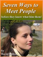 Cover for 'Seven Ways to Meet People - Before They Know What Hit Them!'