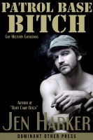 Cover for 'Patrol Base Bitch (gay military gangbang erotica)'