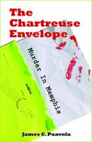 Cover for 'The Chartreuse Envelope: Murder In Memphis'
