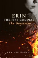 Cover for 'Erin The Fire Goddess: The Beginning'