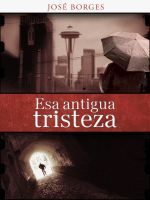 Cover for 'Esa antigua tristeza'