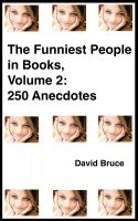 Cover for 'The Funniest People in Books, Volume 2: 250 Anecdotes'