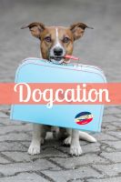 Cover for 'Dogcation: How (and Where) to Take Your Dog on a Vacation'