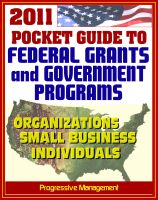 Cover for '2011 Pocket Guide to Federal Grants and Government Assistance Programs for Organizations, Small Business, and Individuals'
