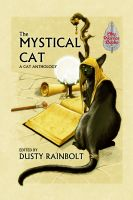 Cover for 'The Mystical Cat: An Anthology of All Things Feline'