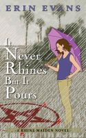 Cover for 'It Never Rhines but It Pours'