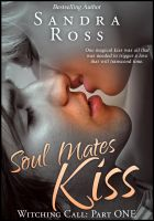 Sandra Ross - Soul Mates Kiss: Witching Call Part 1