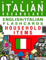 Cover for 'Learn Italian Vocabulary - English/Italian Flashcards - Household Items'