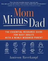 Cover for 'Mom Minus Dad: The Essential Resource Guide for Busy Adults with a Newly Widowed Parent'