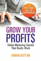Cover for 'Grow Your Profits - Online Marketing Secrets That Really Work'