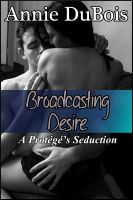 Cover for 'Broadcasting Desire: A Protégé's Seduction (BBW Erotic Romance)'